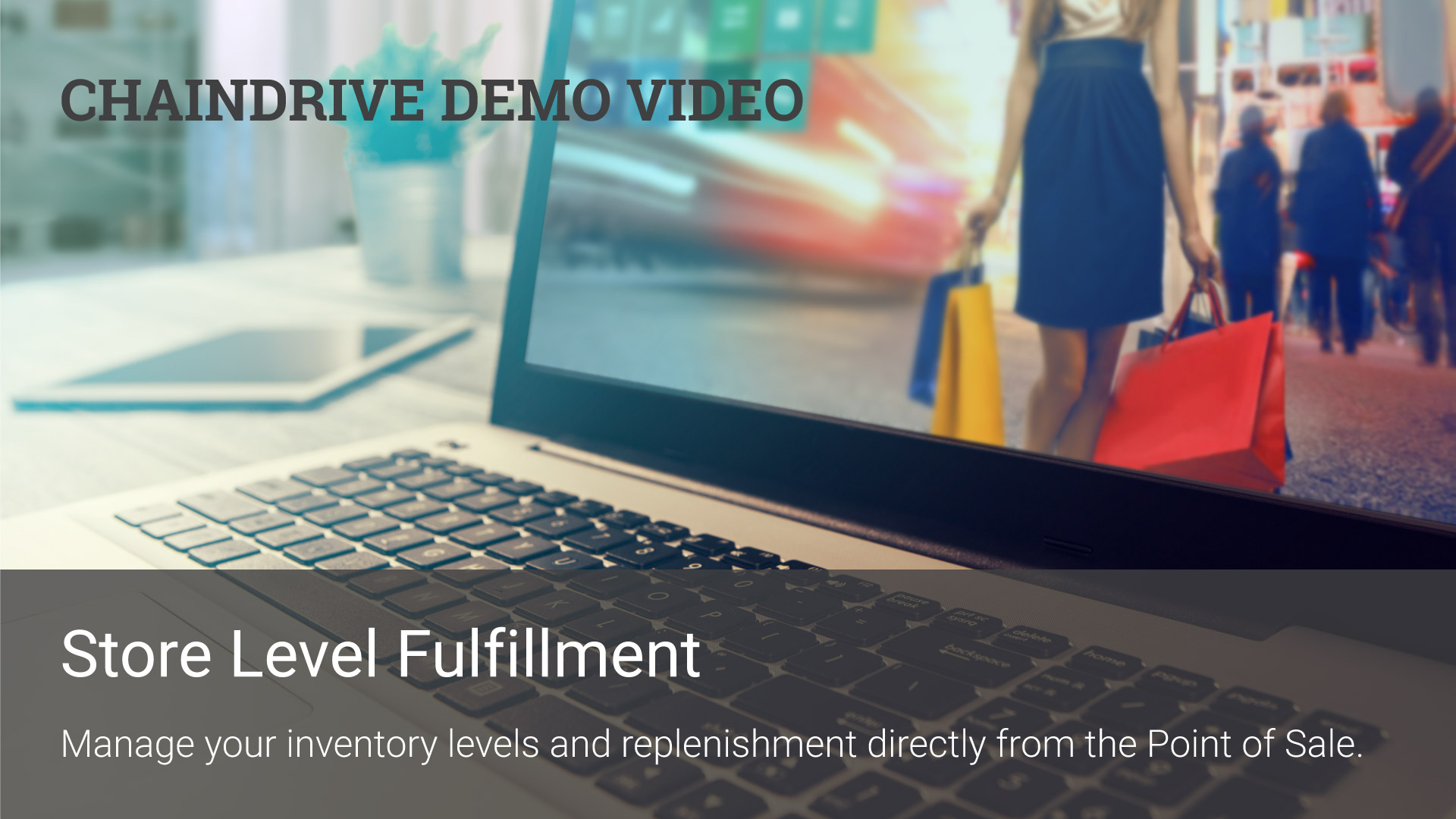 Retail Recources - ChainDrive POS Store Level Fulfillment Demo Video
